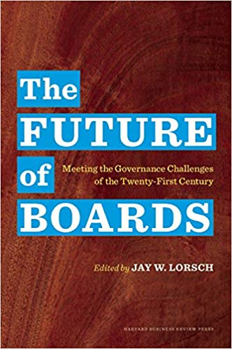 The Future of Boards Meeting the Governance Challenges of the TwentyFirst Century
