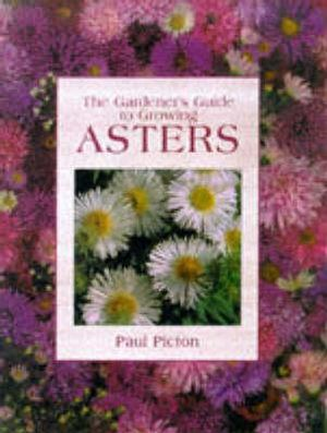 The Gardeners Guide to Growing Asters
