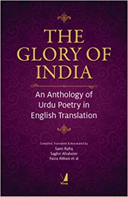 The Glory of India An Anthology of Urdu Poetry in English Translation