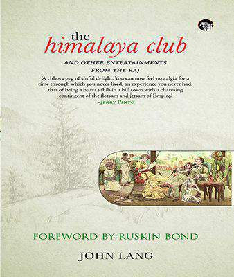 The Himalaya Cluband Other Entertnments from the Raj