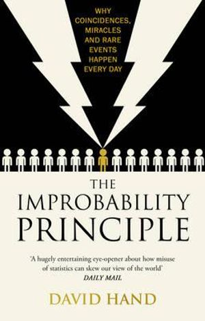 The Improbability Principle: Why coincidences, miracles and rare events happen all the time