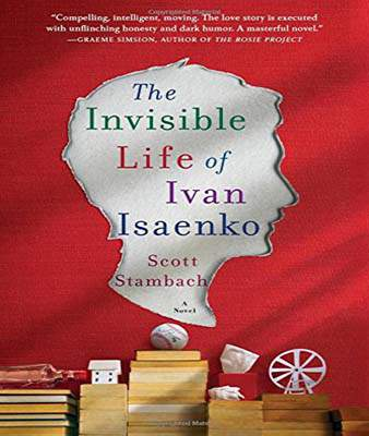 The Invisible Life of Ivan Isaenko: A Novel   -  Hardcover