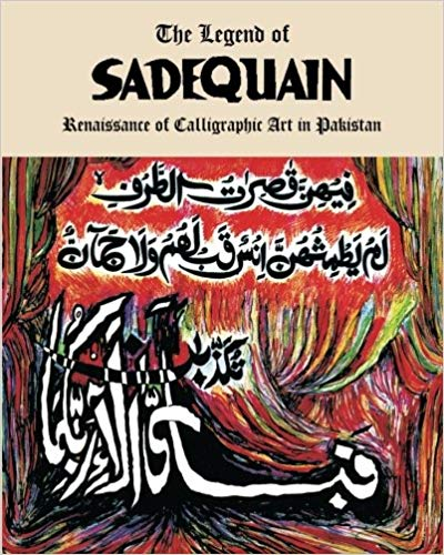 The Legend of Sadequain: Renaissance of Calligraphic Art