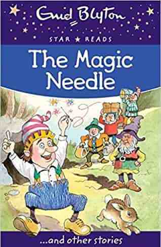 The Magic Needle Enid Blyton Star Reads Series 1