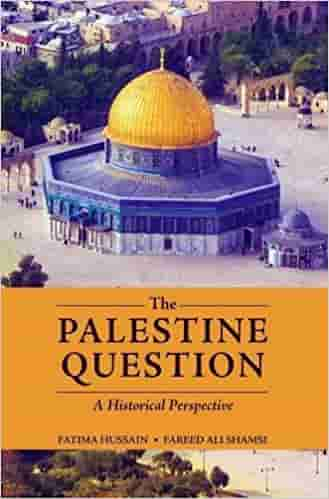 The Palestine Question: A Historical Perspective