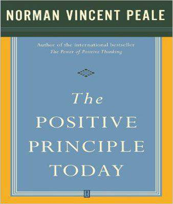 The Positive Principle Today : The Power of Positive Thinking