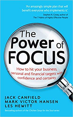 The Power of Focus How to Hit Your Business, Personal and Financial Targets with Confidence and Certainty