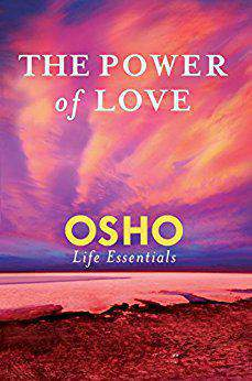 The Power of Love Osho Life Essentials
