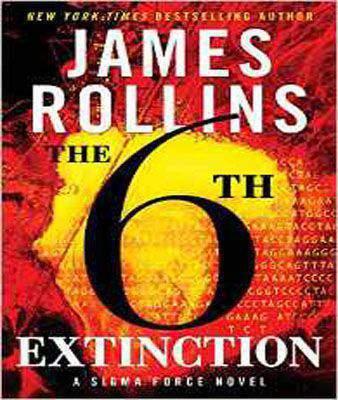 The Sixth Extinction: A SIGMA Force Novel (Sigma Force Novels)