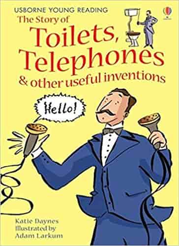 The Story of Toilets, Telephones and Other Useful Inventions: Gift Edition (Young reading) (3.1 Young Reading Series One (Red))