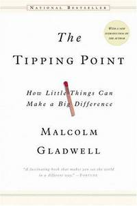 The Tipping Point : How Little Things Can Make a Big Difference  -  (PB)