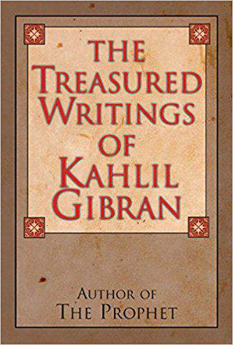 The Treasured Writings of Kahlil Gibran Author of The Prophet -