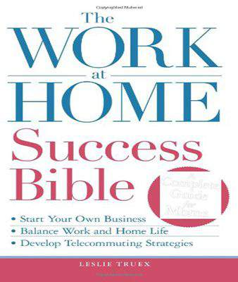 The Work-at-Home Success Bible: A Complete Guide for Women: Start Your Own Business