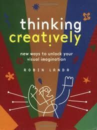 Thinking Creatively: New Ways to Unlock Your Visual Imagination