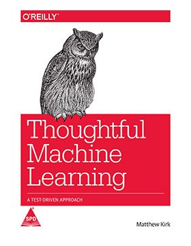 Thoughtful Machine Learning