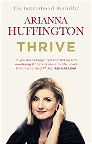 Thrive The Third Metric to Redefining Success and Creating a Happier Life
