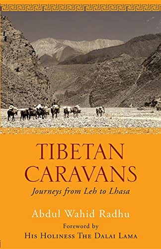 Tibetan Caravans: Journeys From Leh to Lhasa