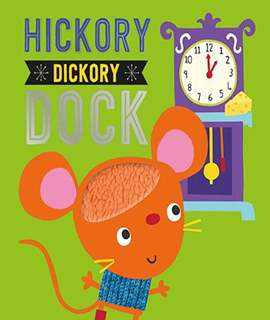 Touch & Feel Nursery Rhymes: Hickory