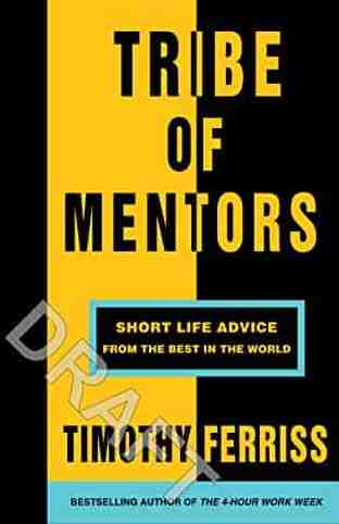 Tribe of Mentors Short Life Advice from the Best in the World