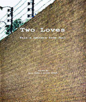 TWO LOVES: FAIZ'S LETTERS FROM JAIL -