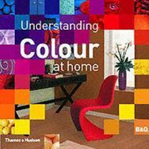 Understanding Colour at Home The B&Q Guide to Colour