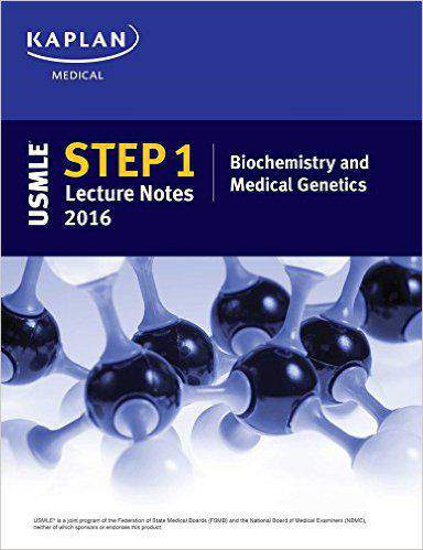 USMLE Step 1 Lecture Notes 2016 Biochemistry and Medical Genetics Kaplan Test Prep