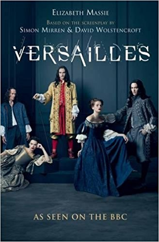 Versailles The shockingly sexy novel of the hit TV show