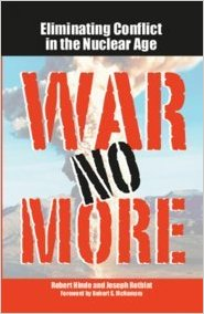 War No More Eliminating Conflict in the Nuclear Age