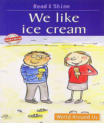 We Like Ice-Cream: 1 (Read and Shine: Graded Readers)
