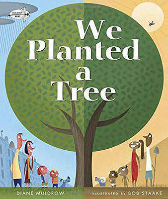 We Planted a Tree  -