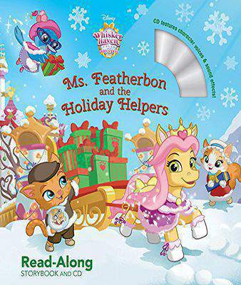 Whisker Haven Tales with the Palace Pets: Ms. Featherbon and the Holiday Helpers (Read-Along Storybook and CD)
