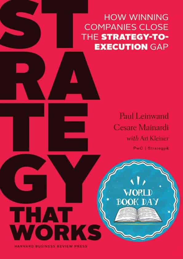 Strategy that Works: How Winning Companies Close the Strategy-to-Execution  Gap Hardcover By : Paul Leinwand
