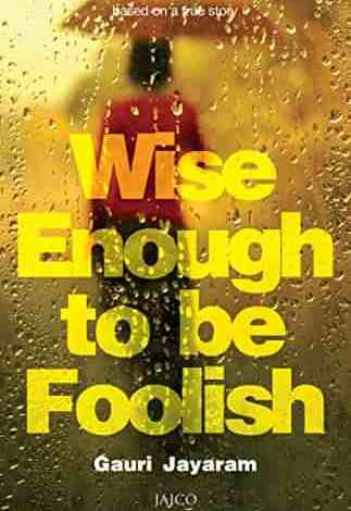 Wise Enough to be Foolish -