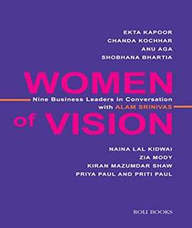 Women of Vision: Nine Business Leaders in Conversation with Alam Srinivas