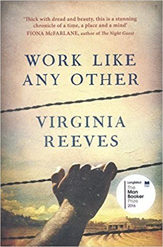 Work Like Any Other: Longlisted for the Man Booker Prize 2016