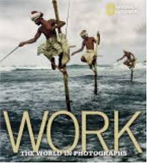 Work : the world in photographs