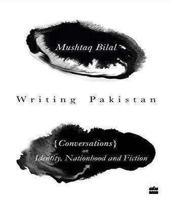Writing Pakistan Conversations on Identity Nationhood -