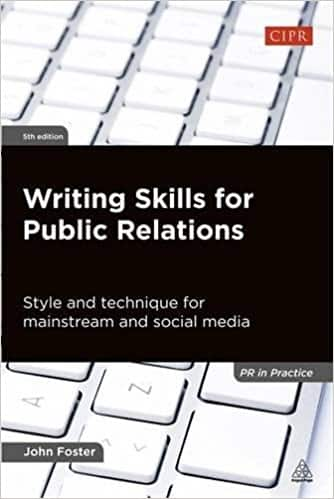 Writing Skills for Public Relations: Style and Technique for Mainstream and Social Media (PR In Practice)