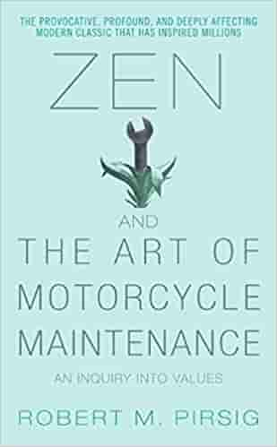 Zen and the Art of Motorcycle Maintenance: An Inquiry Into Values  -  (PB)