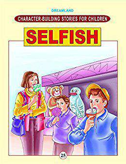 Character Building Stories For Children Selfish