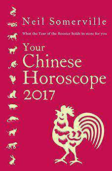 Your Chinese Horoscope 2017 What the Year of the Rooster holds in store for you