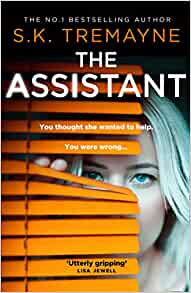 The Assistant The most gripping and original psychological thriller
